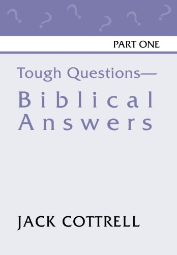 Tough Questions - Biblical Answers Part I: