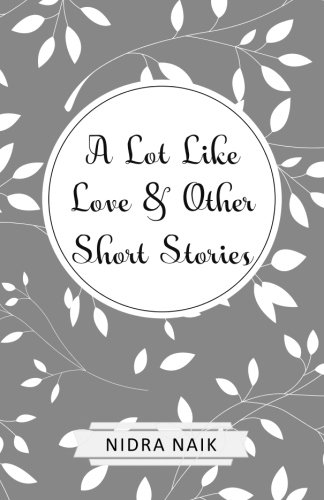A Lot Like Love & Other Short Stories