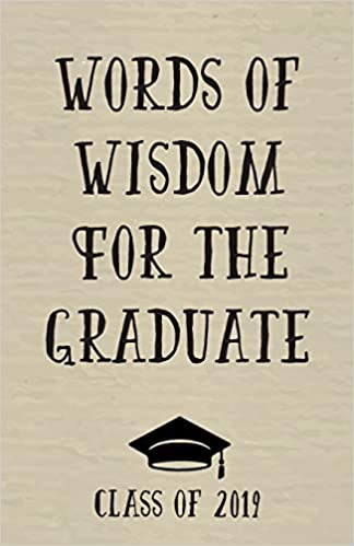 Words Of Wisdom For The Graduate Graduation Notebook Graduation