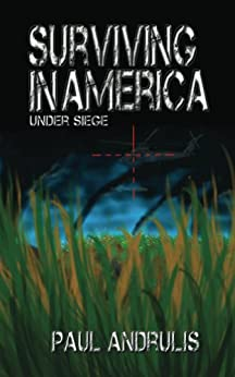 Surviving In America: Under Siege 2nd Edition (A Joe Anderson Novel Book 1) by [Andrulis, Paul]