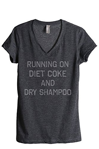 Thread Tank Running On Diet Coke and Dry Shampoo Women's Relaxed V-Neck T-Shirt Tee Charcoal Large