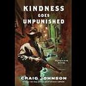 Kindness Goes Unpunished: A Walt Longmire Mystery | Craig Johnson