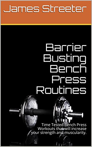 Amazon Com Barrier Busting Bench Press Routines Time