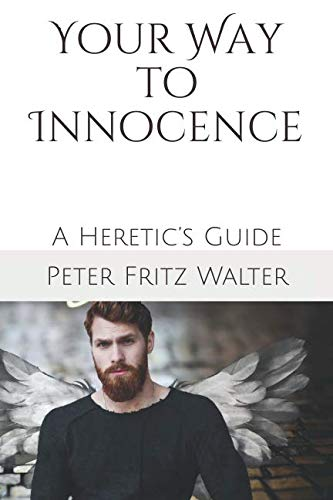 Your Way to Innocence: A Heretic's Guide (Heretic's Guides) - Guide Heretics