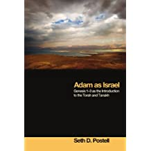 Adam as Israel: Genesis 1Ð3 as the Introduction to the Torah and Tanakh