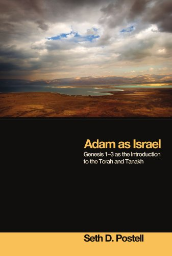 Adam as Israel: Genesis 1-3 as the Introduction to the Torah and Tanakh
