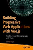 Building Progressive Web Applications with Vue.js Front Cover