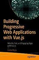 Building Progressive Web Applications with Vue.js Front Cover