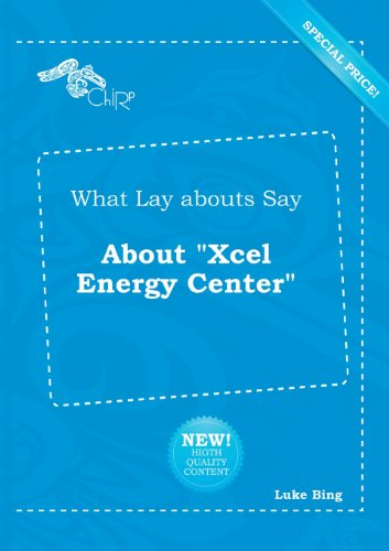 what-lay-abouts-say-about-xcel-energy-center