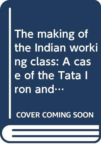 The making of the Indian working class: A case of the Tata ...