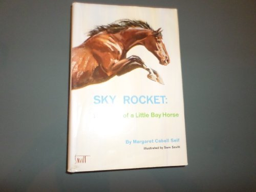 Sky rocket;: The story of a little bay horse
