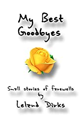 My Best Goodbyes: Small Stories of Farewells