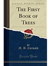 The First Book of Trees (Classic Reprint)