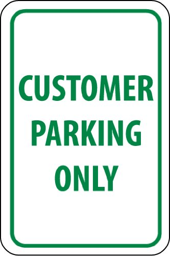 NMC TM51J Traffic Sign Legend CUSTOMER PARKING ONLY 12 Length x 18 Height Green On White Engineer Grade Prismatic Reflective Aluminum 0.080