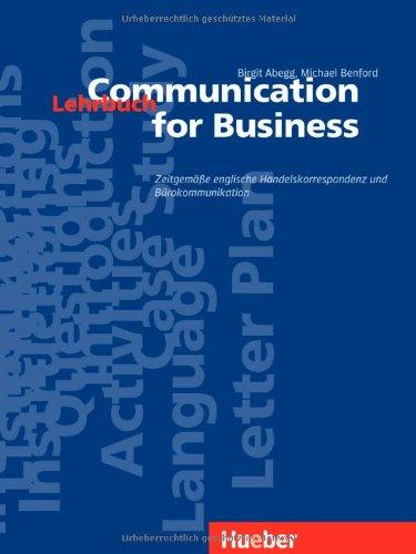 Communication for Business. Zeitgemässe englische Handelskorrespondenz und Bürokommunikation: Communication for Business, Lehrbuch