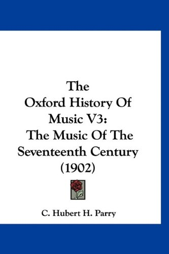 Download The Oxford History Of Music V3: The Music Of The Seventeenth Century (1902) pdf