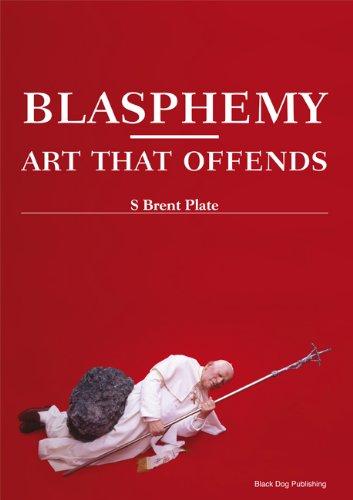 Blasphemy: Art That Offends pdf epub