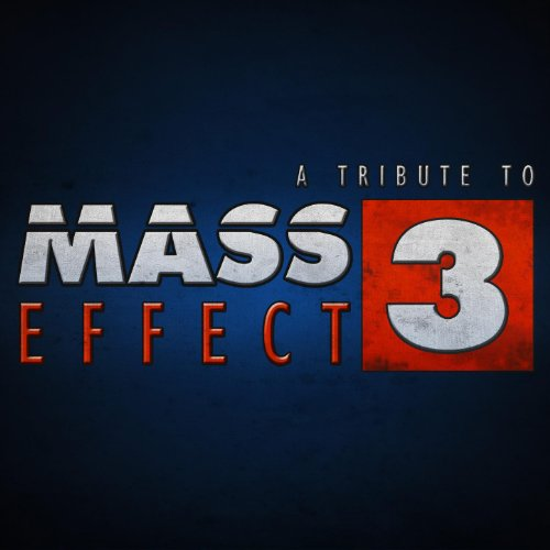 Mass Effect 3 - A Tribute to