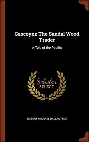 Book Gascoyne The Sandal Wood Trader: A Tale of the Pacific
