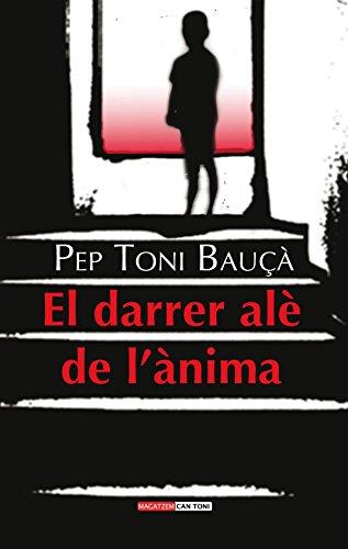 Descargar Libro El Darrer Alè De L'ànima Josep Antoni Bauçà Ballester