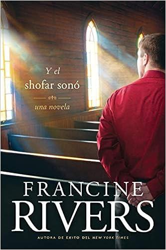 Y el shofar sonó de Francine Rivers