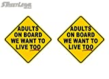 2 Adults on Board We Want to Live Too! 5.25' Decal Adult On Board Car Sticker Safety Vehicle Baby On Board Parody Minivan SUV Vinyl Stickers ((2) 5.25'x 5.25')
