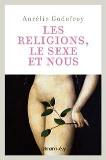 Les religions, le sexe et nous, Godefroy, Aurélie