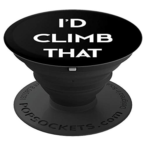 (I'd Climb That Rock Climbing Funny - PopSockets Grip and Stand for Phones and Tablets )