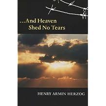 ... And Heaven Shed No Tears
