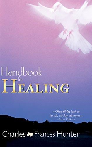 Handbook for Healing (Charles And Frances Hunter Handbook For Healing)