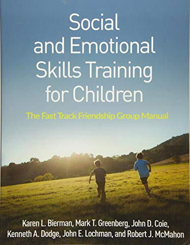 (Social and Emotional Skills Training for Children: The Fast Track Friendship Group Manual)