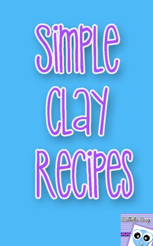 Simple Clay Recipes - Simple Clay