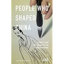 People who shaped China: Stories from the history of the Middle Kingdom