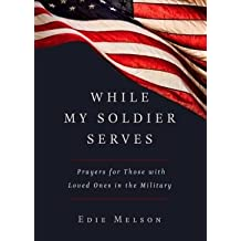 Prayers for Those with Loved Ones in the Military While My Soldier Serves (Paperback) - Common