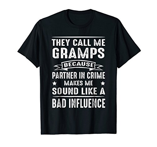 They Call Me Gramps Because Partner In Crime Shirt -