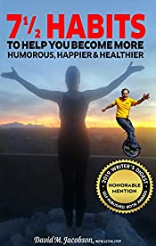 7 1/2 Habits To Help You Become More Humorous, Happier & Healthier