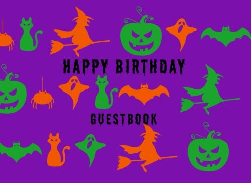 Happy Birthday: Anniversary Costume Party Visitor Log Guest Book To Write Sign In Message - Witch Cat Pumpkin Ghost Bat ()
