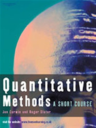 Read Online Quantitative Methods: A Short Course. Jon Curwin and Roger Slater ebook