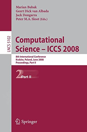 Computational Science – ICCS 2008: 8th International Conference, Kraków, Poland, June 23-25, 2008, Proceedings, Part II (Lecture Notes in Computer Science) by Springer