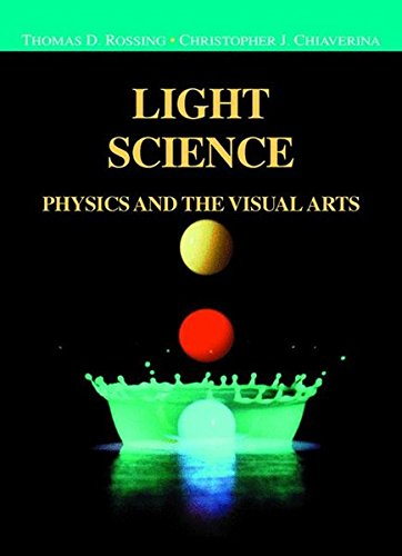 Light Science: Physics and the Visual Arts (Undergraduate Texts in Contemporary Physics) (Optik-online)
