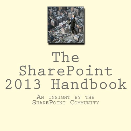 Read Online The SharePoint 2013 Handbook: An insight by the SharePoint community pdf