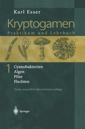 Kryptogamen 1: Cyanobakterien Algen Pilze Flechten Praktikum und Lehrbuch (German Edition)