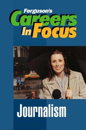 Journalism (Ferguson's Careers in Focus)**OUT OF PRINT**