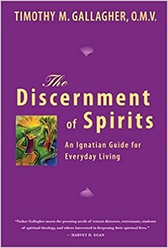 The Discernment Of Spirits An Ignatian Guide For Everyday Living Timothy M Gallagher 9780824522919 Com Books