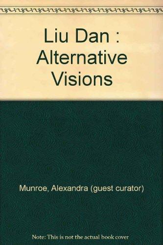 liu-dan-alternative-visions