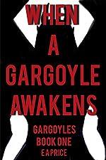 When a Gargoyle Awakens (Gargoyles Book 1)