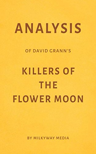 Analysis of David Grann's Killers of the Flower Moon by Milkyway Media