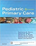 Pediatric Primary Care, 6e by Catherine E. Burns PhD RN CPNP-PC FAAN Ardys M. Dunn PhD RN PNP Margaret A. Brady PhD RN CPNP-PC6 edition (Textbook ONLY, Hardcover )