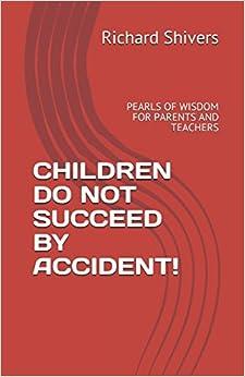 Descargar La Libreria Torrent Children Do Not Succeed By Accident!: Pearls Of Wisdom For Parents And Teachers PDF Gratis 2019