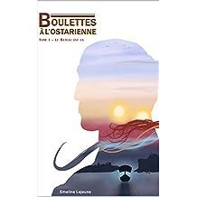 Boulettes à l'Ostarienne: Tome 1 - Le Bateau est là (French Edition)